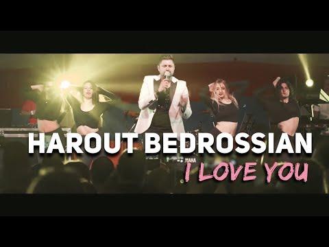 Harout Bedrossian - I love you