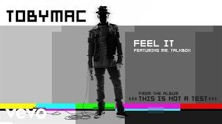 TobyMac   Feel It Ft. Mr. TalkBox