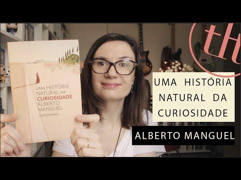 Uma histo?ria natural da Curiosidade (Alberto Manguel) | Tatiana Feltrin