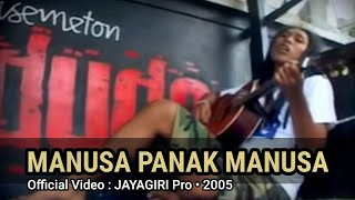 nanoe Biroe - Manusa Panak Manusa (Official Music Video)