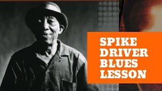 Mississippi John Hurt Guitar Lesson - Spike Driver Blues