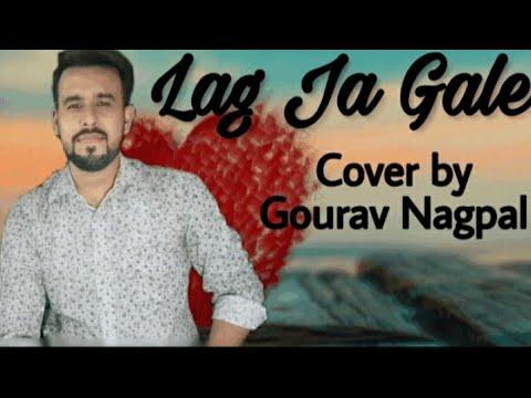 Lag Jaa Gale   Lata Mangeshkar   Mohan Madan   Wo Kaun Thi (1964)   Cover By Gourav Nagpal.