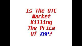 XRP King of Coins: Is XRP Being Purchased on OTC Market Keeping The Price Flat?
