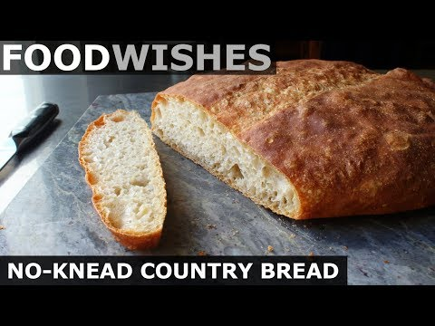 NO-KNEAD COUNTRY BREAD – FOOD WISHES