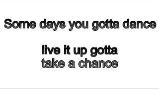 Somedays you gotta Dance