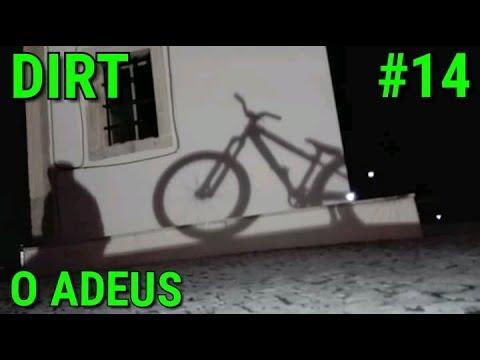 DIRT #14 — O ADEUS