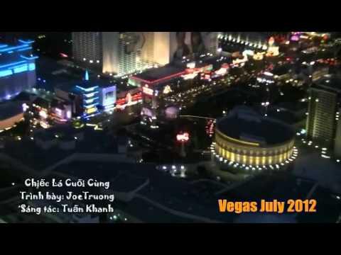 Chiếc Lá Cuối Cùng - Vegas 2012 - Joe Truong