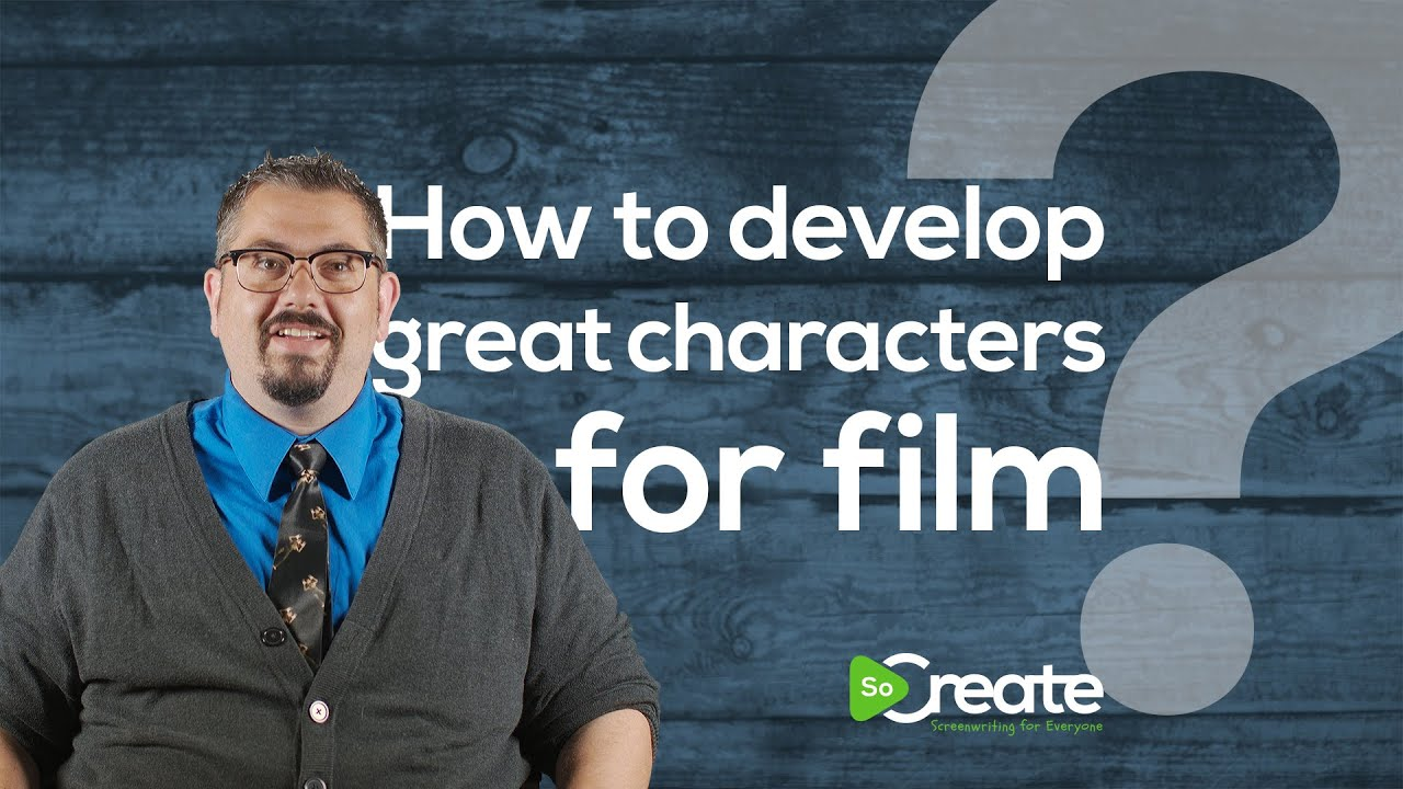 How to Develop Great Characters in Your Screenplay, with Writer Bryan Young