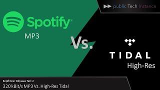 Spotify Vs. Tidal   MP3 Vs. High-Res   Kopfhörer-Odyssee Teil 2