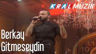 Kral POP Akustik - Berkay - Gitmeseydin