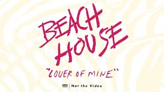 Beach House - Lover of Mine