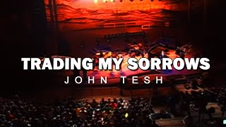 Trading My Sorrows (Yes Lord) • Worship at Red Rocks • John Tesh