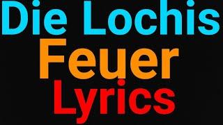 Die Lochis | Feuer | Lyrics