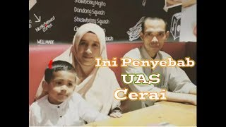 Penyebab UAS Ceraikan Istri, Ternyata Sudah 4 Tahun Pisah Ranjang