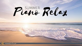 Piano Relax - Summer Relax with Piano Music