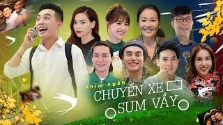 Phim ngắn: CHUYẾN XE SUM VẦY - Phở, Hồ Ngọc Hà, Hari Won, Khả Như (Official)