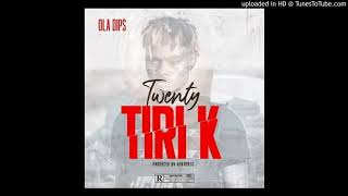 Oladips – Twenty Tiri K (Official Audio)