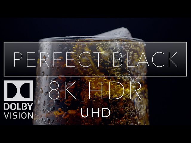 Perfect Black HDR 8k Dolby Vision