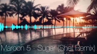 Maroon 5 - Sugar (Shef Remix)
