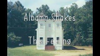 Alabama Shakes - This Feeling subtitulada en español
