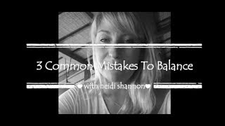 3 Mistakes All Women Make When Chasing A Balanced Life