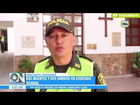 Dos muertos y dos heridos dejo atentado sicarial en Piedecuesta
