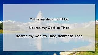 Nearer my God to Thee 4 (With Lyrics)