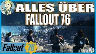 FALLOUT 76 - ALLE INFOS ÜBER FALLOUT 76 [ALL I KNOW | GERMAN | PRE-RELEASE]