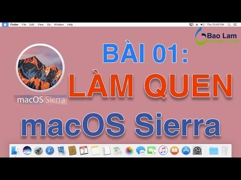 macOS Sierra Bài 01: Làm quen với HỆ ĐIỀU HÀNH macOS SIERRA
