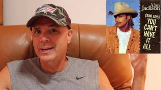 Alan Jackson -- Who Says You Can't Have It All? [REVIEW/RATING]