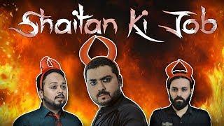 SHAITAN KI JOB | THE IDIOTZ | FUNNY VIDEO