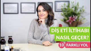 10 Adımda Evde Diş Eti İltihabı Nasıl Tedavi Edilir? | Kız Kulisi | Yeşim Makzume