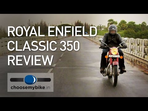 Royal Enfield Classic 350 : ChooseMyBike.in Review