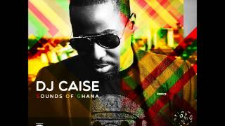 Dj Caise SOG (Sounds of Ghana) MIX