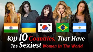 Top Countries That Have The Sexiest Women In The World 2020 top 10