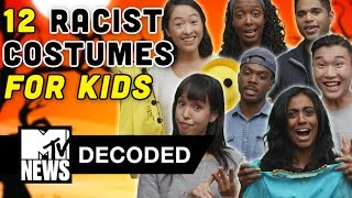 12 Racist Halloween Costumes FOR KIDS! | Decoded | MTV News