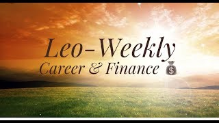 LEO CAREER & MONEY *FOLLOW YOUR DREAMS BECAUSE   * AUGUST