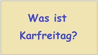 Was Ist Karfreitag?