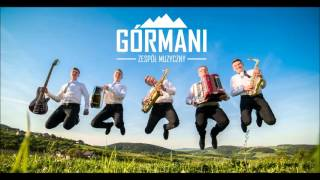 Górmani - Za górami za lasami