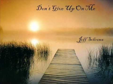 Don't Give Up On Me-Jeff Schrems