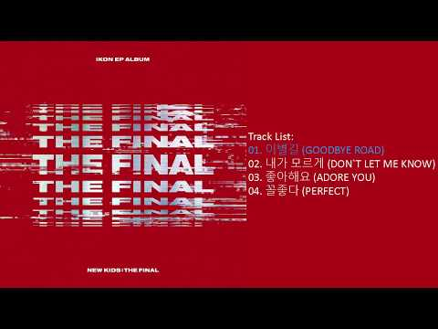 [Full Album] iKON - NEW KIDS : THE FINAL | Mini Album — TRACKLIST