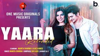 Yaara Reloaded | Full Video Song | Mamta Sharma | Ajaz Ahmed | BadAsh |  New Hindi Song 2021