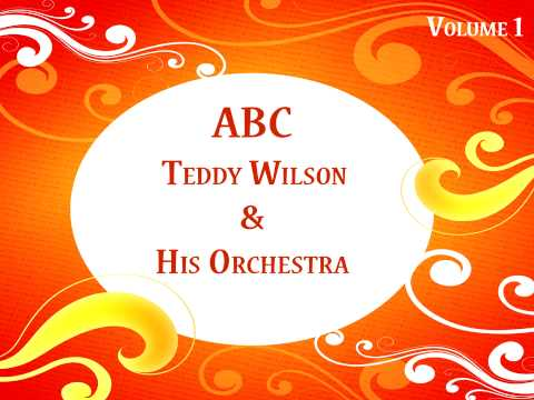 Teddy Wilson - Now it can be told