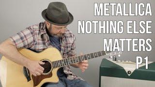 Metallica Nothing Else Matters Guitar Lesson Part 1
