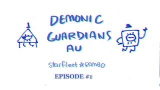 [Gravity Falls] Demonic Guardians AU Ep 1