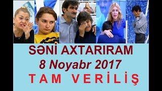 Seni axtariram 08.11.2017 Tam verilis / Seni axtariram 08 noyabr 2017