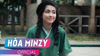 TỰ NHIÊN BUỒN (FULL MV) | HÒA MINZY