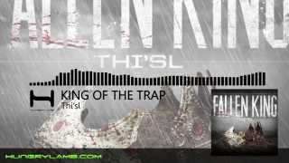 Thi'sl - Fallen King - King of the Trap