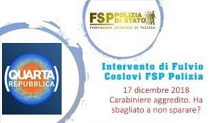 Quarta Repubblica 17 dicembre 2018. Intervento di Fulvio Coslovi FSP Polizia
