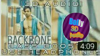 BACKBONE 3D song  !! bass boosted songs!  Bolly 3D audio
